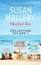Mischief Bay Collection Volume 1/The Girls of Mischief Bay/The Friends We Keep/A Million Little Things ebook by SUSAN MALLERY