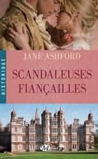 Scandaleuses Fiançailles ebook by