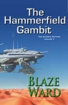 The Hammerfield Gambit ebook by Blaze Ward