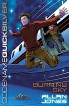 Codename Quicksilver 3: Burning Sky ebook by Allan Frewin Jones