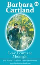 69 Love Leaves at Midnight ebook by Barbara Cartland