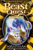 Beast Quest: Madara the Midnight Warrior - Series 7 Book 4 ebook by Adam Blade