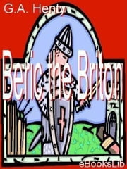 Beric the Briton ebook by Henty, G.A.