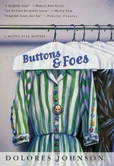Buttons and Foes - A Mandy Dyer Mystery ebook by Dolores Johnson