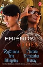 Friends & Foes 電子書籍 by ReShonda Tate Billingsley, Victoria Christopher Murray