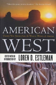 American West - Twenty New Stories from the Western Writers of America ebook by Loren D. Estleman