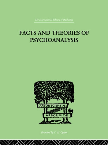 Facts And Theories Of Psychoanalysis ebook by Hendrick, Ives