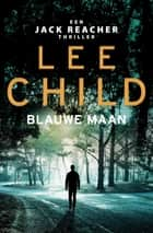 Blauwe maan ebook by Lee Child
