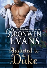 Addicted to the Duke - An Imperfect Lords Novel ebook by Bronwen Evans