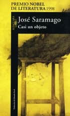 Casi un objeto ebook by José Saramago