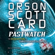 Pastwatch - The Redemption of Christopher Columbus audiobook by Orson Scott Card, Stefan Rudnicki, Stefan Rudnicki