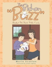 "The Bichon ""Buzz"" - Goodbye Pet Store, Hello Family ebook by Marie Scanlon"