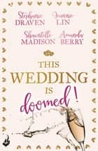 This Wedding Is Doomed! ebook by Amanda Berry, Shawntelle Madison, Stephanie Draven,...