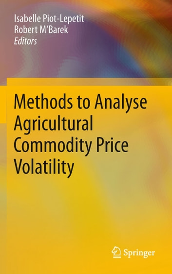Methods to Analyse Agricultural Commodity Price Volatility ebook by