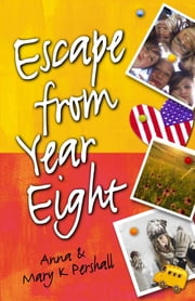 Escape From Year Eight ebook by Mary K Pershall