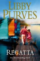Regatta ebook by Libby Purves, Libby Purves
