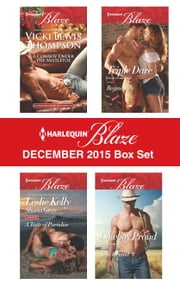 Harlequin Blaze December 2015 Box Set - A Cowboy Under the Mistletoe\Addicted to You\More Than a Fling\Triple Dare\Cowboy Proud ebook by Leslie Kelly,Kelli Ireland,Vicki Lewis Thompson,Regina Kyle,Shana Gray