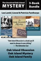 The Unsolved Oak Island Mystery 3-Book Bundle - The Oak Island Mystery / Oak Island Family / Oak Island Obsession ebook by Lee Lamb, Lionel and Patricia Fanthorpe