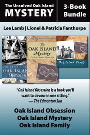 The Unsolved Oak Island Mystery 3-Book Bundle - The Oak Island Mystery / Oak Island Family / Oak Island Obsession ebook by Lee Lamb,Lionel and Patricia Fanthorpe