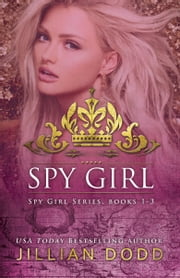 Spy Girl: Books 1-3 ebook by Jillian Dodd