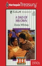 A Dad of His Own ebook by Diana Whitney