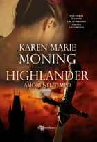 Highlander - Amori nel tempo ebook by Karen Marie Moning