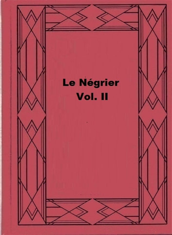 Le Négrier, Vol. II ebook by Edouard Corbière
