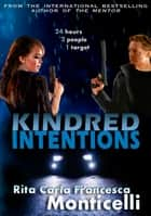 Kindred Intentions ebook by Rita Carla Francesca Monticelli