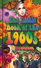 Little Book of the 1960s ebook by Dee Gordon