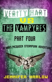 Verity Hart Vs The Vampyres: Part Four ebook by Jennifer Harlow