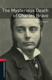 The Mysterious Death of Charles Bravo Level 3 Oxford Bookworms Library ebook by Tim Vicary