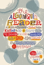 The Algonquin Reader - Spring 2014 ebook by Algonquin Books of Chapel Hill