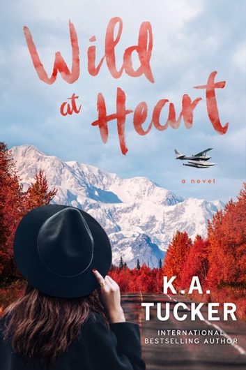 Wild at Heart ebook by K.A. Tucker
