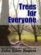 Trees for Everyone ebook by Midwest Journal Press,Julia Ellen Rogers,Dr. Robert C. Worstell