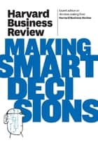 Harvard Business Review on Making Smart Decisions ebook by Harvard Review