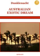 Australian exotic dream ebook by Dunklenacht