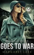 Regan O'Reilly, PI Goes to War - Regan O'Reilly, #4 ebook by Margaret Lake