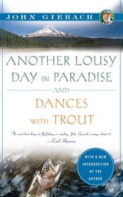 Another Lousy Day in Paradise ebook by John Gierach