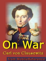 On War (Vom Kriege) (Mobi Classics) ebook by Carl von Clausewitz,Colonel J.J. Graham (Translator)