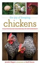 The Joy of Keeping Chickens ebook by Jennifer Megyesi,Geoff Hansen