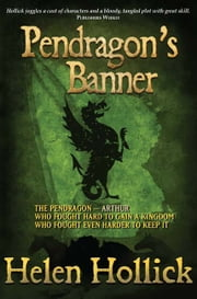 Pendragon's Banner ebook by Helen Hollick