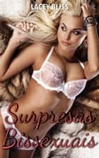 Surpresas Bissexuais ebook by Lacey Bliss