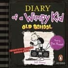 Old School: Diary of a Wimpy Kid (BK10) - Diary of a Wimpy Kid: Book 10 audiobook by Jeff Kinney