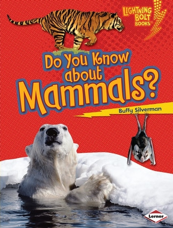 Do You Know about Mammals? ebook by Buffy Silverman
