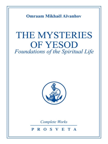 The mysteries of yesod ebook by omraam mikhal avanhov the mysteries of yesod foundations of the spiritual life ebook by omraam mikhal avanhov fandeluxe Image collections