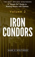 Iron Condors ebook by Mark D Wolfinger