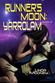 Runner's Moon: Yarrolam ebook by Linda Mooney