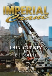 Imperial Crane - Our Journey by B.J. Bohne ebook by Dr. Dennis Sempebwa,B.J. Bohne
