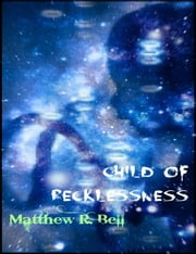 Child of Recklessness (Trials of Strength Book 2) ebook by Matthew R. Bell