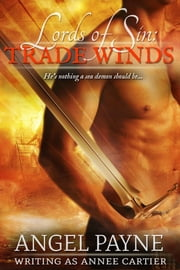 Lords of Sin: Trade Winds ebook by Angel Payne,Annee Cartier